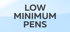 Low Minimum Pens