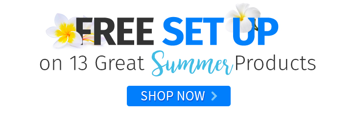 Summer Promo is Free Setup on 7 Select Products and Free Setup and Shipping on 7 Select Products