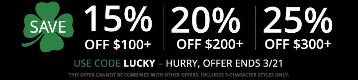 Save 15% off $100+, 20% off $200+, 25% off $300+ with code LUCKY. Hurry, offer ends 3/21.
