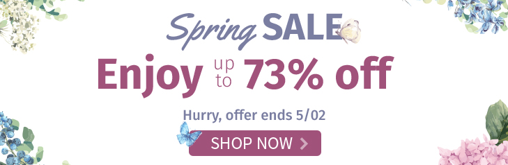 Spring Sale - Enjoy up to 73% off. Hurry, offer ends 5/02. Shop Now
