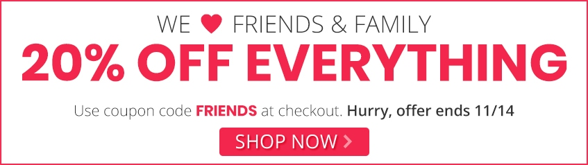 20% off Friends & Family Sitewide - FRIENDS