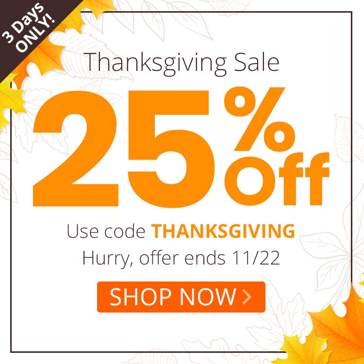 25% off Sitewide Thanksgiving Sale - THANKSGIVING