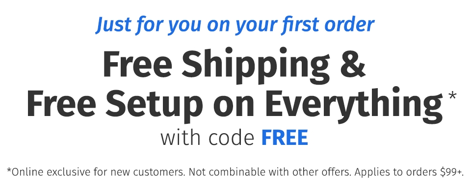 First Time Buyers get Free Shipping and Free Setup with code FREE