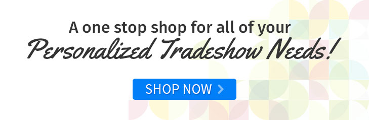 A one stop shop for all of your Tradeshow Needs. Shop Now