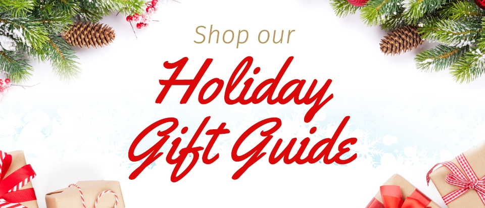 Shop our Holiday Gift Guide
